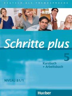 Schritte plus 05. Kursbuch + Arbeitsbuch - Hilpert, Silke; Kerner, Marion; Orth-Chambah, Jutta; Schümann, Anja; Specht, Franz; Gottstein-Schramm, Barbara; Krämer-Kienle, Isabel; Reimann, Monika
