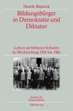 Bildungsbürger in Demokratie und Diktatur - Bispinck, Henrik