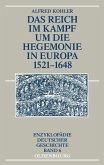 Das Reich im Kampf um die Hegemonie in Europa 1521-1648