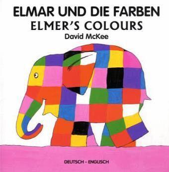 elmar und die farben deutsch englischelmer 39 s colours von david mckee buch. Black Bedroom Furniture Sets. Home Design Ideas