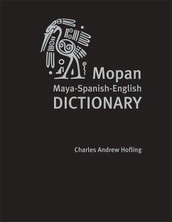 Mopan Maya-Spanish-English Dictionary - Hofling, Charles A.; Johnson, Helen