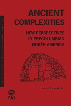 Ancient Complexities: New Perspectives in PreColumbian North America - Alt, Susan