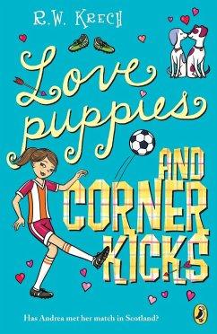 Love Puppies and Corner Kicks - Krech, Bob