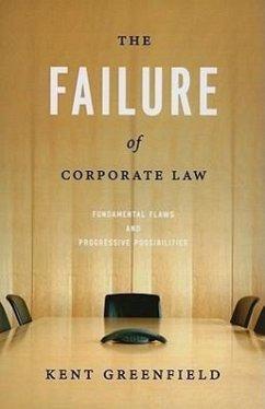 The Failure of Corporate Law: Fundamental Flaws & Progressive Possibilities - Greenfield, Kent