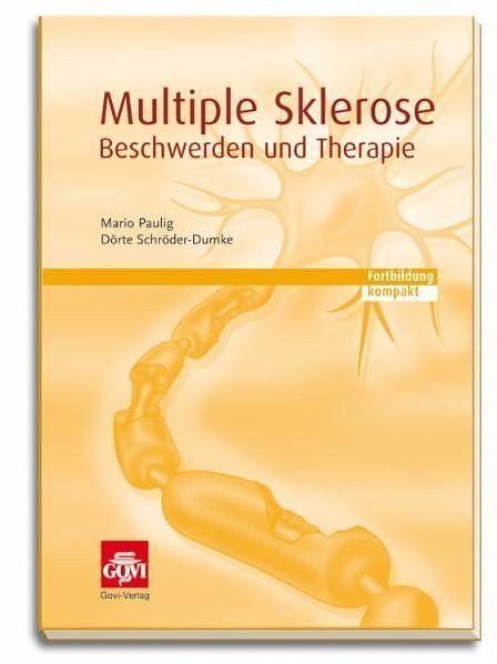 Multiple Sklerose - Beschwerden und Therapie - Paulig, Mario; Schröder-Dumke, Dörte