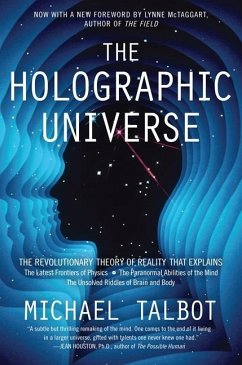 The Holographic Universe: The Revolutionary Theory of Reality - Talbot, Michael