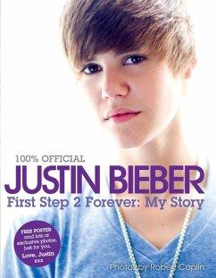 Justin Bieber - First Step 2 Forever