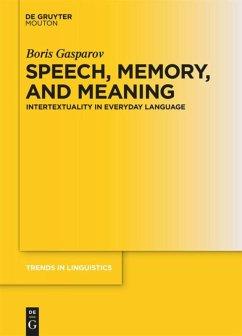 Speech, Memory, and Meaning - Gasparov, Boris