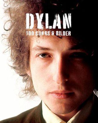 Dylan-100 Songs & Bilder - Dylan,Bob