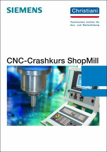 CNC-Crashkurs ShopMill - Sartor, Markus