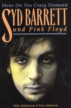 Syd Barrett und Pink Floyd - Watkinson, Mike; Anderson, Pete