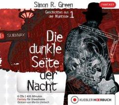 Die dunkle Seite der Nacht / Nightside Bd.1 (6 Audio-CDs) - Green, Simon R.