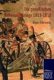 Die preussischen Befreiungskriege 1813-1815