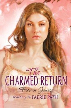 Faerie Path #6: The Charmed Return - Jones, Frewin