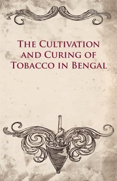 The Cultivation And Curing Of Tobacco In Bengal - Anon.