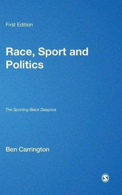 Race, Sport and Politics: The Sporting Black Diaspora - Carrington, Ben