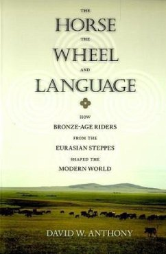 Horse, the Wheel, and Language - Anthony, David W.