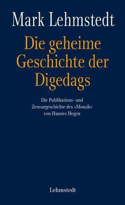 Die geheime Geschichte der Digedags - Lehmstedt, Mark
