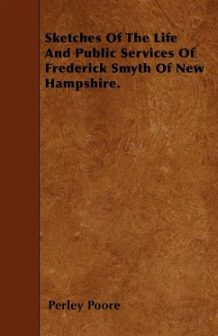Sketches Of The Life And Public Services Of Frederick Smyth Of New Hampshire.