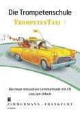 Die Trompetenschule Trompetentaxi, m. Audio-CD