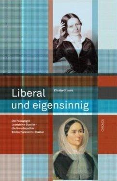 Liberal und eigensinnig - Joris, Elisabeth