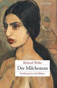 Der Milchozean - Weihe, Richard