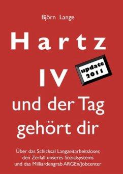 Hartz IV - und der Tag gehört dir - Lange, Björn