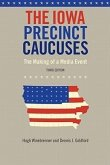 The Iowa Precinct Caucuses: The Making of a Media Event
