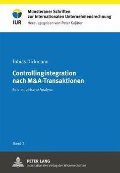 Controllingintegration nach M&A-Transaktionen - Dickmann, Tobias
