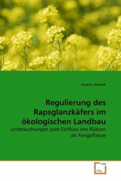 Regulierung des Rapsglanzkäfers im ökologischen Landbau