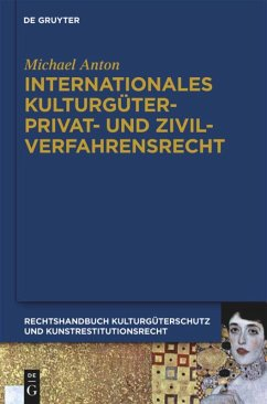 Internationales Kulturgüterprivat- und Zivilverfahrensrecht - Anton, Michael