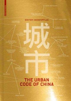 The Urban Code of China - Hassenpflug, Dieter