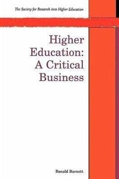 Higher Education: A Critical Business - Barnett, Ronald Barnett