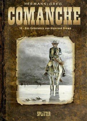 Comanche 10. Das Geheimnis von Algernon Brown - Hermann; Greg