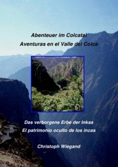 Abenteuer im Colcatal / Aventuras en el Valle del Colca - Wiegand, Christoph