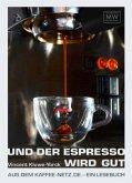 Und der Espresso wird gut