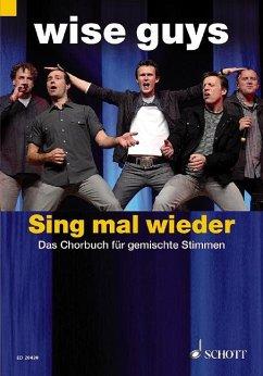 Sing mal wieder!, Chorpartitur - Wise Guys