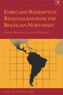 Forró and Redemptive Regionalism from the Brazilian Northeast - Draper, Jack A.