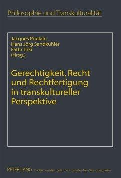 Gerechtigkeit, Recht und Rechtfertigung in transkultureller Perspektive