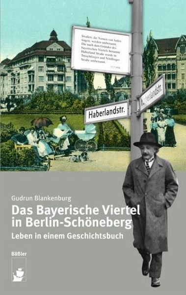 Das Bayerische Viertel in Berlin-Schöneberg - Blankenburg, Gudrun