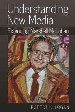 Understanding New Media - Logan, Robert K.
