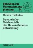 Dynamische Totalmodelle der Unternehmensentwicklung