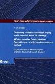 Dictionary of Pressure Vessel, Piping and Industrial Valve Technology / Wörterbuch der Druckbehälter-, Rohrleitungs- und Industriearmaturentechnik