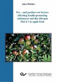 Pre - and postharvest factors affecting health-promoting substances and the allergen Mal d 1 in apple fruit
