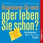 Organisieren Sie noch oder leben Sie schon? (MP3-Download)