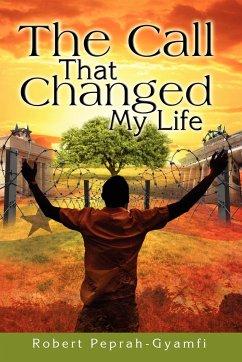 The Call That Changed My Life - Peprah-Gyamfi, Robert