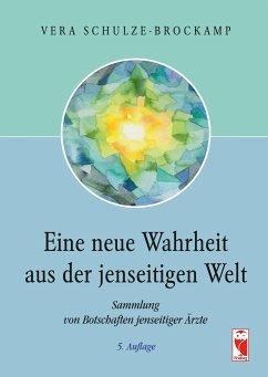 Eine neue Wahrheit aus der jenseitigen Welt - Schulze-Brockamp, Vera