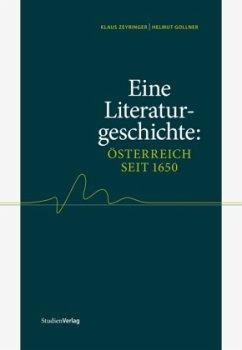 Eine Literaturgeschichte: Österreich seit 1650 - Zeyringer, Klaus; Gollner, Helmut