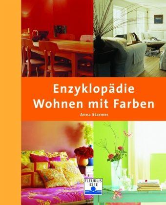 enzyklop die wohnen mit farben von anna starmer buch. Black Bedroom Furniture Sets. Home Design Ideas