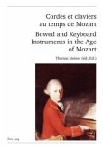 Cordes et claviers au temps de Mozart . Bowed and Keyboard Instruments in the Age of Mozart